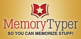Memory Typer: So You Can Memorize Stuff!